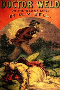 Book cover of Doctor Weld, or, The Web of Life